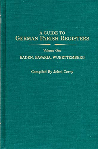 A GUIDE TO GERMAN PARISH REGISTERS: In the Family History Library of the Church of Jesus Christ of ...