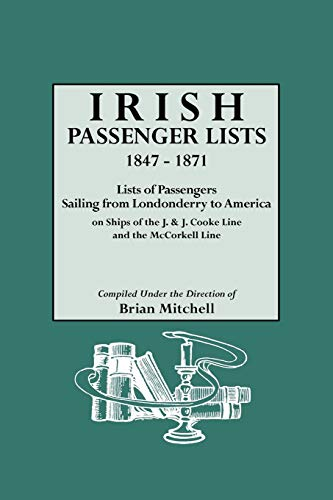 9780806312064: Irish Passenger Lists, 1847-1871. Lists of Passengers Sailing from Londonderry to America on Ships of the J. & J. Cooke Line and the McCorkell Line