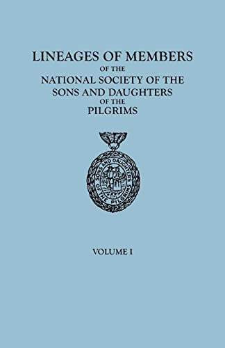 Lineages of Members of the National Society of the Sons and Daughters of the Pilgrims, to January 1...