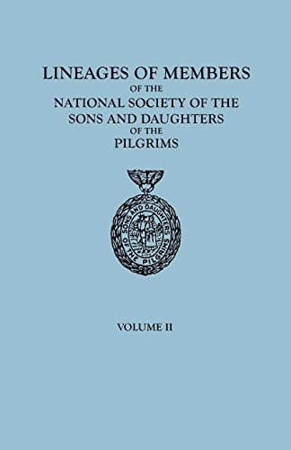 Lineages Of Members Of The National Society Of The Sons And Daughters Of The Pilgrims 1929-1952 (...