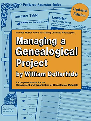 Managing a Genealogical Project Updated Edition (9780806312224) by William Dollarhide