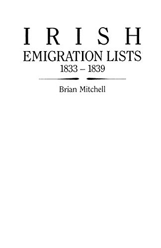 9780806312330: Irish Emigration Lists, 1833-1839