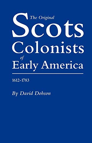 The Original Scots Colonists of Early America, 1612-1783