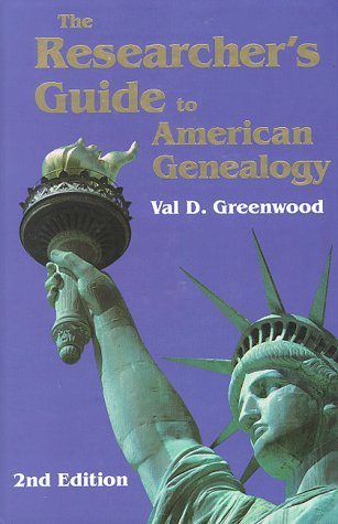 The Researcher's Guide to American Genealogy