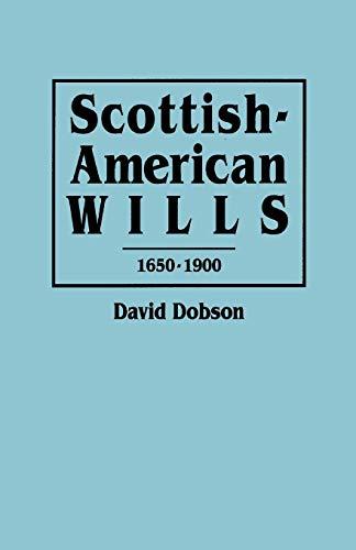 9780806312965: Scottish-American Wills, 1650-1900