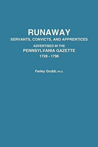 Runaway Servants, Convicts, and Apprentices Advertised in