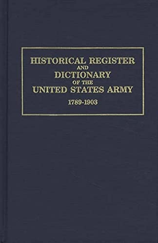Historical Register and Dictionary of the United: Francis B. Heitman
