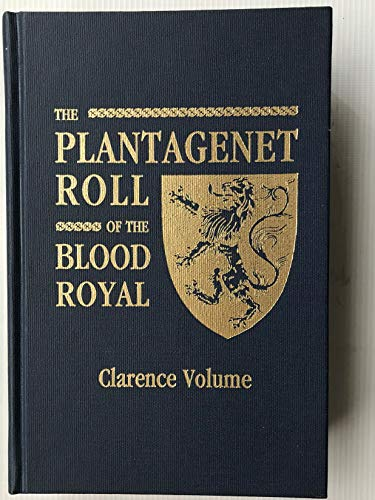 9780806314327: Plantagenet Roll of the Blood Royal: The Clarence Volume, Containing the Descendants of George, Duke of Clarence