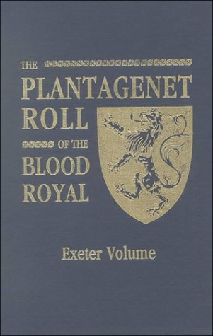 THE PLANTAGENET ROLL OF THE BLOOD ROYAL: Marquis of Ruvigny