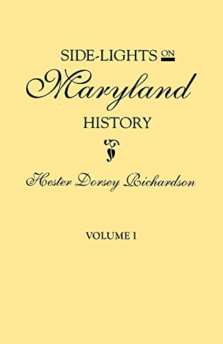 Side-Lights on Maryland History, with Sketches of Early Maryland Families. In Two Volumes (2 Volume...