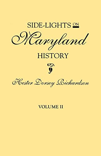 Side-Lights on Maryland History, with Sketches of: Hester Dorsey Richardson