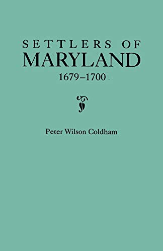 Settlers of Maryland, 1679-1700 (080631477X) by Coldham, Peter Wilson