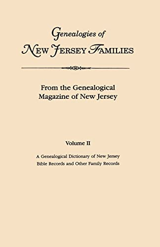 9780806314921: Genealogies of New Jersey Families. From the Genealogical Magazine of New Jersey. Volume II: A Genealogical Dictionary of New Jersey by Charles ... Records and Other Family Records. Indexed