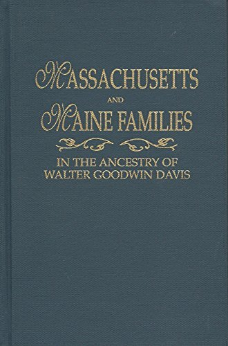 Massachusetts and Maine Families in the Ancestry: Davis, Walter G.