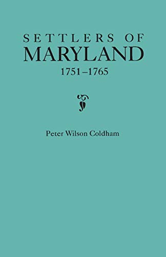Settlers of Maryland, 1751-1765 (0806315148) by Coldham, Peter Wilson