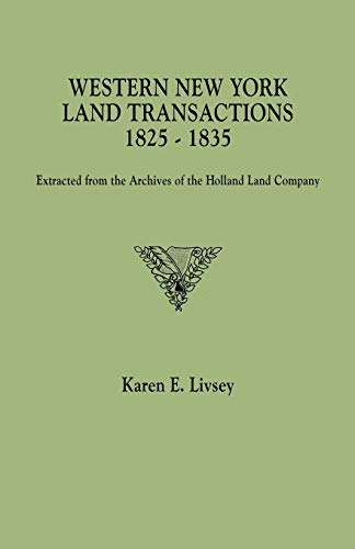 9780806315225: Western New York Land Transactions, 1825-1835. Extracted from the Archives of the Holland Land Company