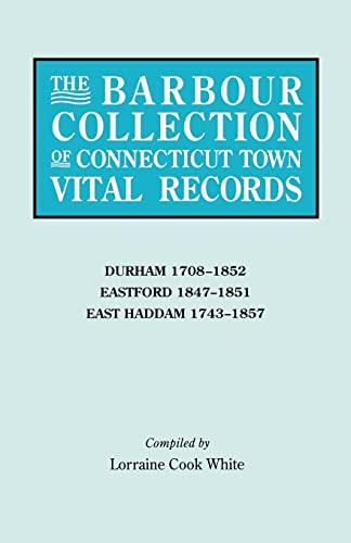 9780806315447: The Barbour Collection of Connecticut Town Vital Records. Volume 9: Durham 1708-1852, Eastford 1847-1851, East Haddam 1743-1857