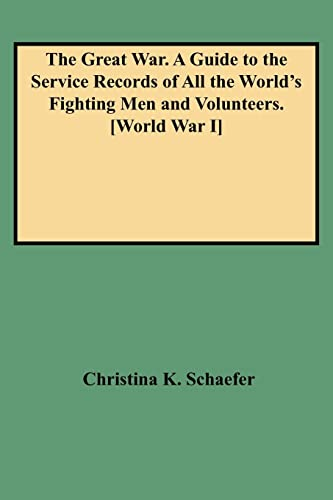 9780806315546: The Great War: A Guide to the Service Records of All the World's Fighting Men and Volunteers