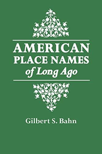 American Place Names of Long Ago : Bahn, Gilbert S.