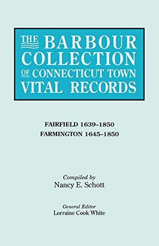 The Barbour Collection of Connecticut Town Vital Records (Paperback): Lorraine Cook White, Philip S...