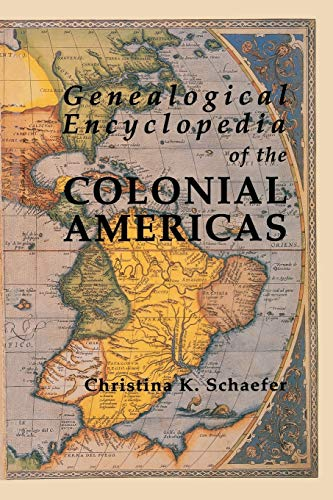 9780806315768: Genealogical Encyclopedia of the Colonial Americas. a Complete Digest of the Records of All the Countries of the Western Hemisphere