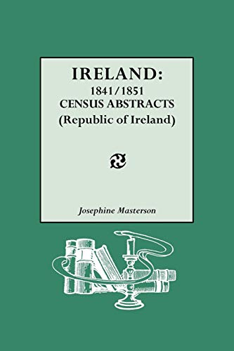 9780806315867: Ireland: 1841/1851 Census Abstracts (Republic of Ireland)