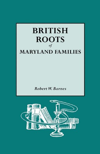 9780806316154: British Roots of Maryland Families [first volume]