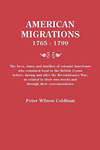 9780806316185: American Migrations 1765-1799 The lives, times, and families of colonial