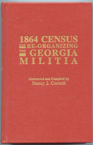 The 1864 Census for Re-Organizing the Georgia Militia: Cornell, Nancy J.