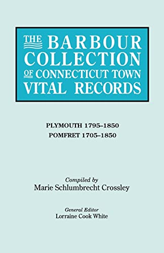 9780806316499: The Barbour Collection of Connecticut Town Vital Records. Volume 34: Plymouth (1795-1850) and Pomfret (1705-1850)