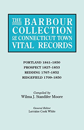 9780806316512: The Barbour Collection of Connecticut Town Vital Records. Volume 36: Portland (1841-1850), Prospect (1827-1853), Redding (1767-1852), and Ridgefield (1709-1850)