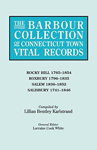 9780806316529: The Barbour Collection of Connecticut Town Vital Records. Volume 37: Rocky Hill (1765-1854), Roxbury (1796-1835), Salem (1836-1852), and Salisbury (1741-1846)