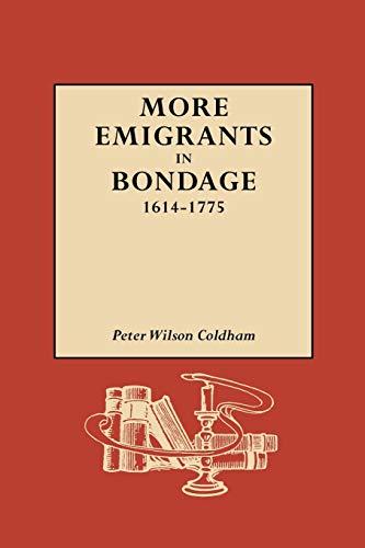 9780806316949: More Emigrants in Bondage, 1614-1775