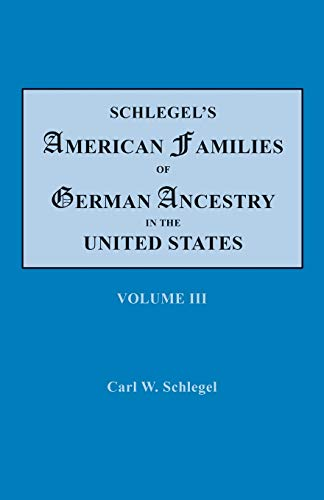 9780806317267: Schlegel's American Families of German Ancestry in the United States: Genealogical and Biographical, Illustrated
