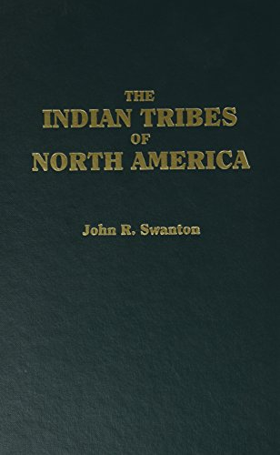 The Indian Tribes of North America (Bulletin: John R. Swanton