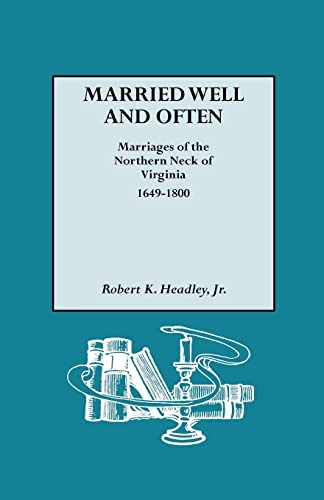 9780806317328: Married Well and Often: Marriages of the Northern Neck of Virginia, 1649-1800