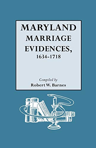 9780806317601: Maryland Marriage Evidences, 1634-1718