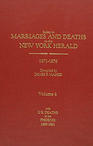 9780806317694: 4: Index to Marriages And Deaths in the New York Herald 1871-1876