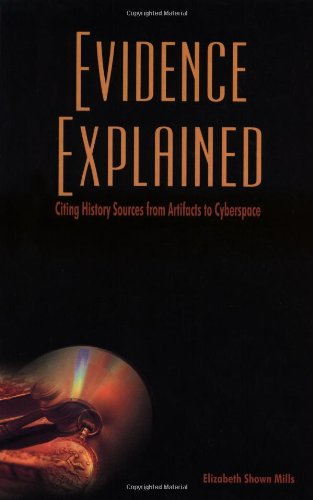 9780806317816: Evidence Explained: Citing History Sources from Artifacts to Cyberspace