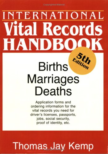 International Vital Records Handbook: Births, Marriages, Deaths: Kemp, Thomas Jay
