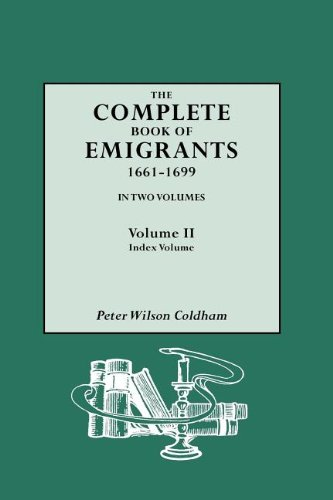 The Complete Book of Emigrants, 1661-1699, Vol. 2: Coldham, Peter Wilson