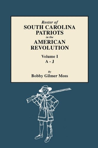 9780806318134: Roster of South Carolina Patriots in the American Revolution. Volume I, A-J