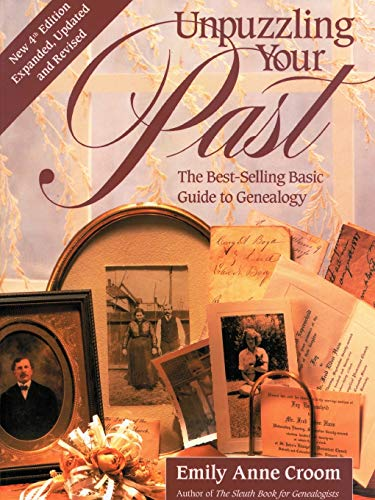 Unpuzzling Your Past: The Best-selling Basic Guide to Genealogy (0806318546) by Emily Anne Croom
