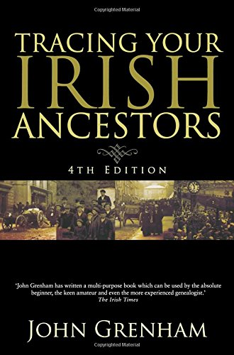9780806318974: Tracing Your Irish Ancestors: The Complete Guide. Fourth Edition