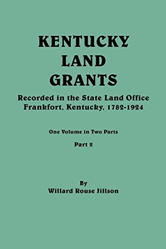 9780806319063: Kentucky Land Grants. One Volume in Two Parts. Part 2