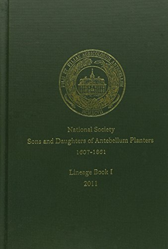 National Society Sons and Daughters of Antebellum Planters, 1607-1861 (Lineage): Miller, Karen ...