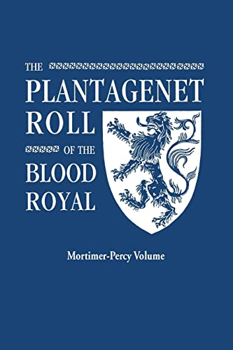 The Plantagenet Roll of the Blood Royal.: Ruvigny and Raineval,