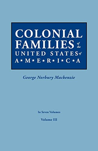 9780806319414: 3: Colonial Families of the United States of America. In Seven Volumes. Volume III