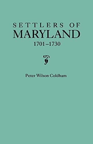 9780806319490: Settlers of Maryland, 1701-1730