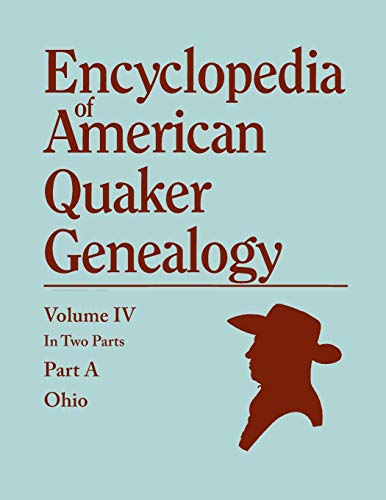 9780806319933: Encyclopedia of American Quaker Genealogy. Listing Marriages, Births, Deaths, Certificates, Disownments, Etc., and Much Collateral Information of Inte